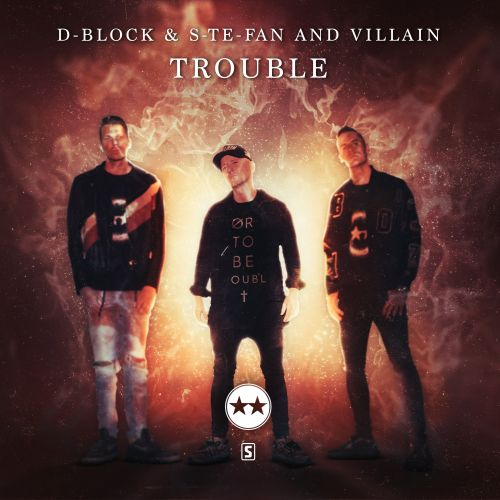 D-Block & S-te-Fan and Villain - Trouble - Scantraxx Evolutionz - 05:13 - 27.10.2020