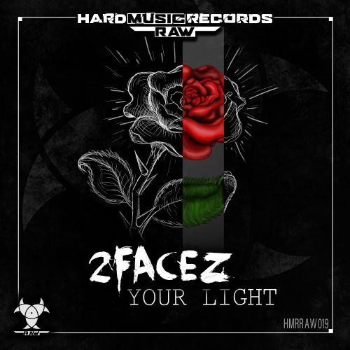 2Facez - Your Light - Hard Music Records RAW - 04:23 - 12.11.2020