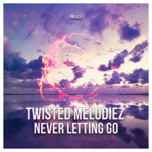 Twisted Melodiez - Never Letting Go - Fusion Records - 03:30 - 09.11.2020