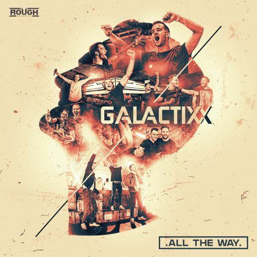 Galactixx - All The Way - Rough Recruits - 03:37 - 24.11.2020