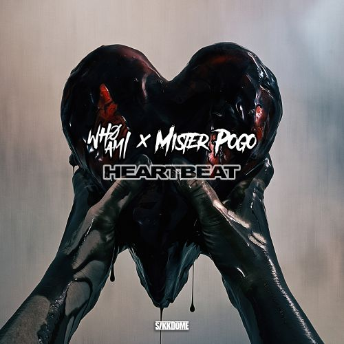 Whøami, Mister Pogo - Heartbeat - Sikkdome Records - 02:57 - 27.11.2020