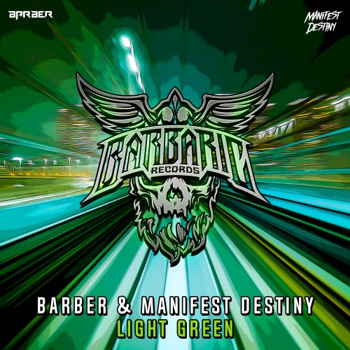 Barber and Manifest Destiny - Light Green - Barbaric Records - 03:43 - 24.12.2020
