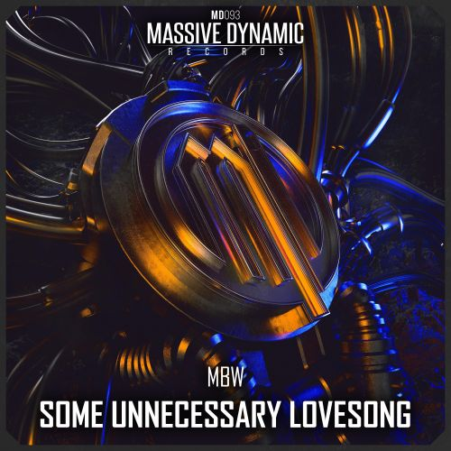 Mbw - Some Unnecessary Lovesong - Massive-dynamic Records - 04:03 - 18.12.2020