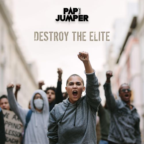Papi Jumper - Destroy The Elite - Papi Records - 04:08 - 19.12.2020