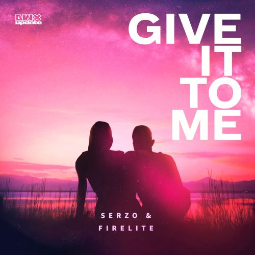 Serzo and Firelite - Give It To Me - Dirty Workz - 03:09 - 22.12.2020