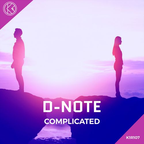 D-Note - Complicated - K1-Recordz - 06:24 - 07.01.2021
