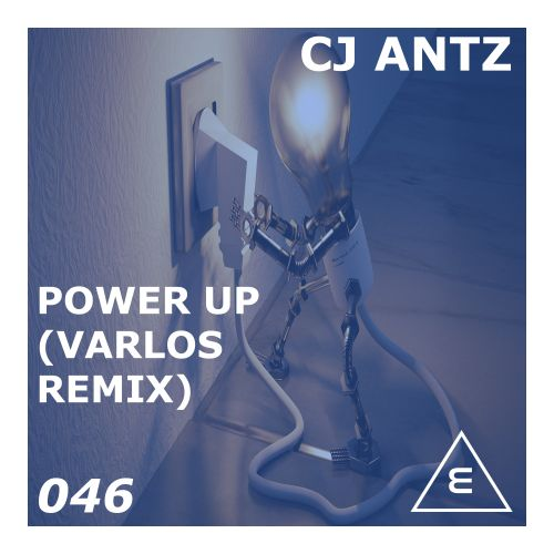 CJ Antz - Power Up - Elga Records - 03:15 - 18.01.2021