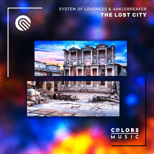 System Of Loudness & Anklebreaker - The Lost City - Colors Music - 03:54 - 11.01.2021