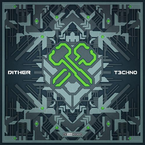 Dither - T3CHN0 - The Third Movement - 04:05 - 29.01.2021