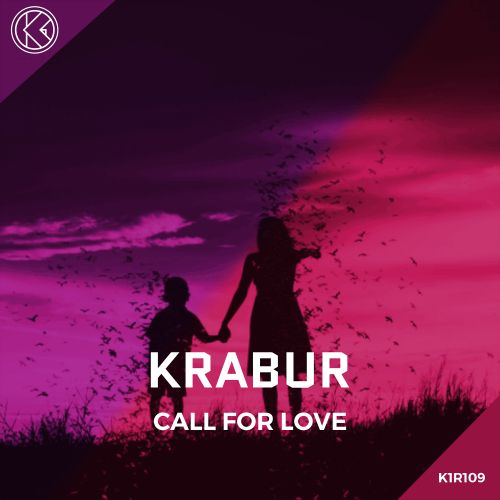 Krabur - Call For Love - K1-Recordz - 04:01 - 20.01.2021