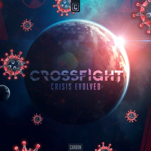 Crossfight - Crisis Evolved - Scantraxx Carbon - 03:04 - 22.01.2021