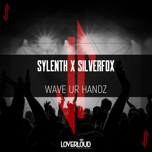 Sylenth X Silverfox - Wave Ur Handz - Loverloud Records - 03:36 - 19.02.2021