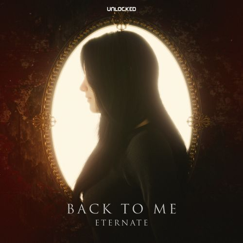 Eternate - Back To Me - Unlocked Records - 03:32 - 26.01.2021