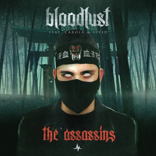 Bloodlust featuring Carola and MC Livid - The Assasins - End of Line Recordings - 04:17 - 22.01.2021