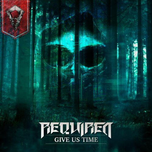 Required - Give Us Time - Filthy Face Records - 03:18 - 21.01.2021