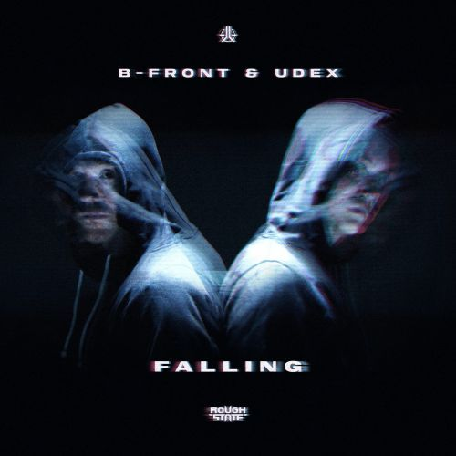 B-Front and Udex - Falling - Roughstate - 04:42 - 18.02.2021