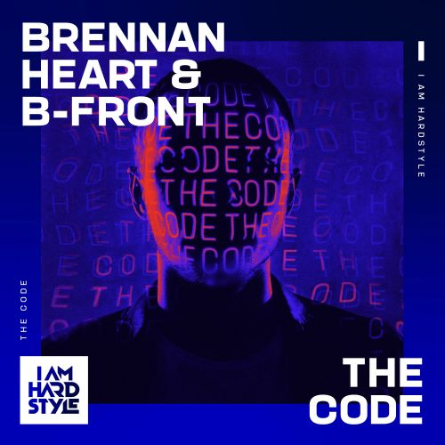 Brennan Heart, B-Front - The Code - I AM HARDSTYLE - 06:02 - 18.02.2021