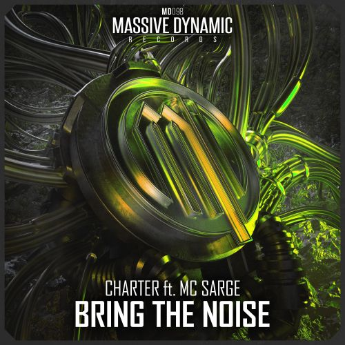Charter ft. MC Sarge - Bring The Noise - Massive-Dynamic Records - 04:24 - 19.02.2021