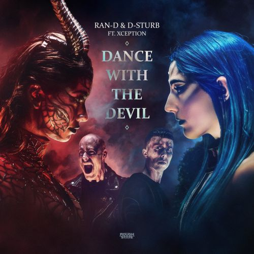 Ran-D, D-Sturb and XCEPTION - Dance With The Devil - Roughstate - 04:37 - 19.02.2021