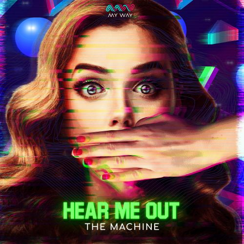 The Machine - Hear Me Out - My Way - 04:06 - 05.02.2021