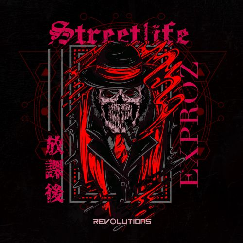 Exproz - Streetlife - Revolutions - 03:26 - 16.02.2021