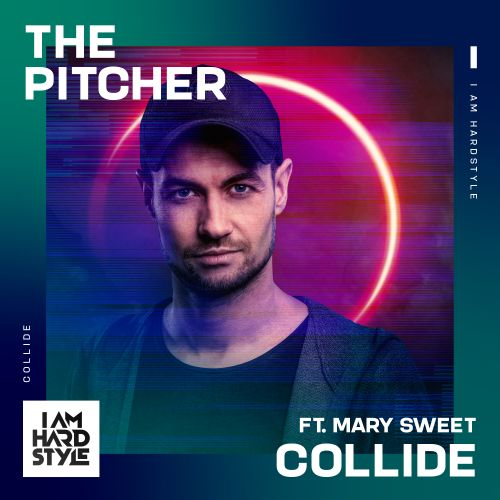 The Pitcher featuring Mary Sweet - Collide - I AM HARDSTYLE - 04:55 - 11.02.2021