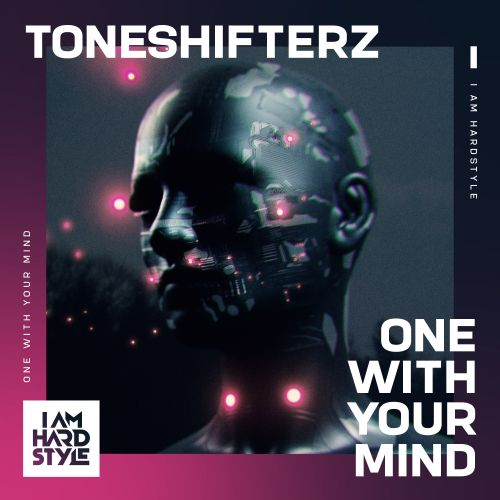 Toneshifterz - One With Your Mind - I AM HARDSTYLE - 04:28 - 08.03.2021