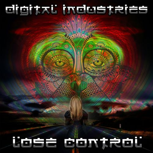 Digital Industries - Lose Control - Noize Machine Records Ltd - 05:31 - 01.03.2021