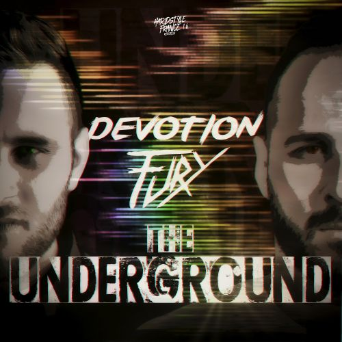 Devotion and Fury - The Underground (Extended) - Hardstyle France - 04:02 - 24.02.2021
