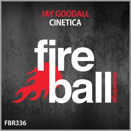 Jay Goodall - Cinetica - Fireball Recordings - 08:16 - 05.03.2021