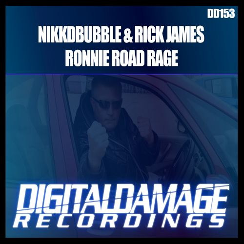Nikkdbubble & Rick James - Ronnie Road Rage - Digital Damage Recordings - 07:28 - 05.03.2021