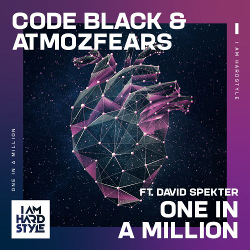 Code Black, Atmozfears featuring David Spekter - One In A Million - I AM HARDSTYLE - 00:00 - 11.03.2021