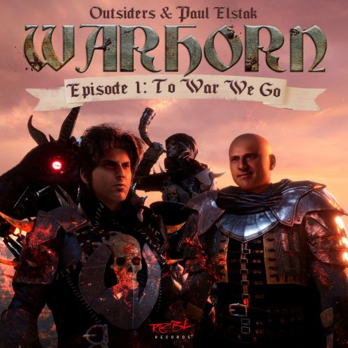 Outsiders & Paul Elstak - WARHORN (E1: To War We Go) - Rebl Records - 03:47 - 26.02.2021