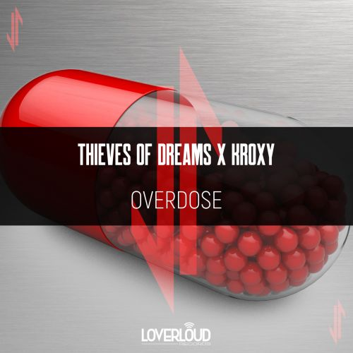 Thieves Of Dreams X Kroxy - Overdose - Loverloud Records - 04:07 - 02.04.2021