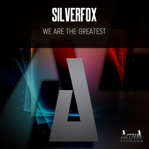 SilverFox - We Are The Greatest - Activa Records - 03:51 - 09.04.2021