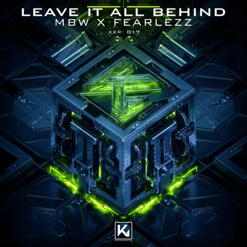 MBW x Fearlezz - Leave It All Behind - KarmaKontra Records - 04:55 - 03.03.2021