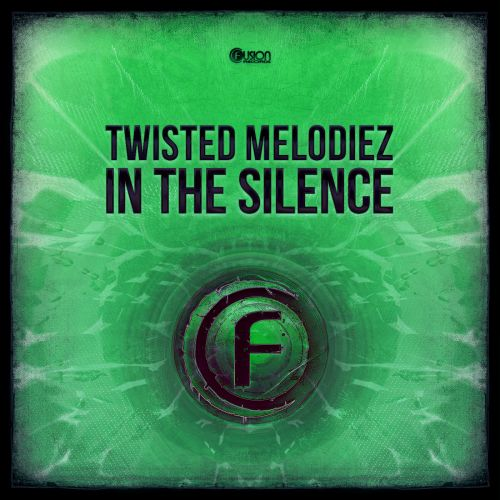Twisted Melodiez - In the Silence - Fusion Records - 04:02 - 08.03.2021