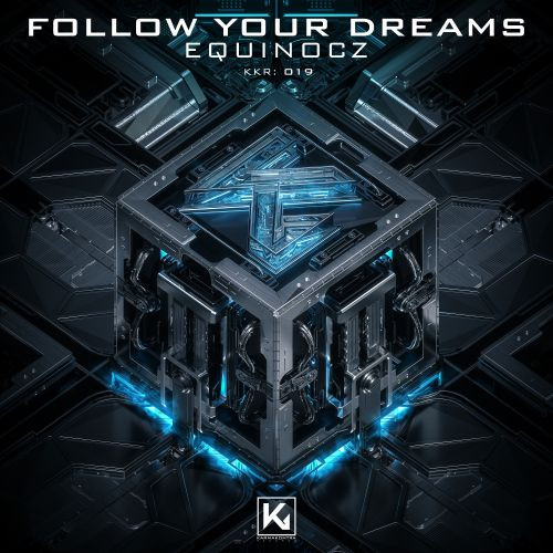 Equinocz - Follow Your Dream - KarmaKontra Records - 04:23 - 08.03.2021