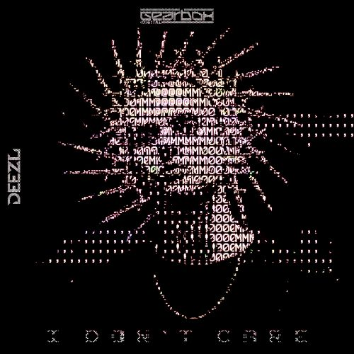 DEEZL - I Don't Care - Gearbox Digital - 02:52 - 19.03.2021