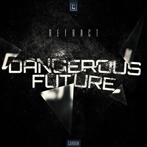 Refract - Dangerous Future - Scantraxx Carbon - 04:09 - 23.03.2021