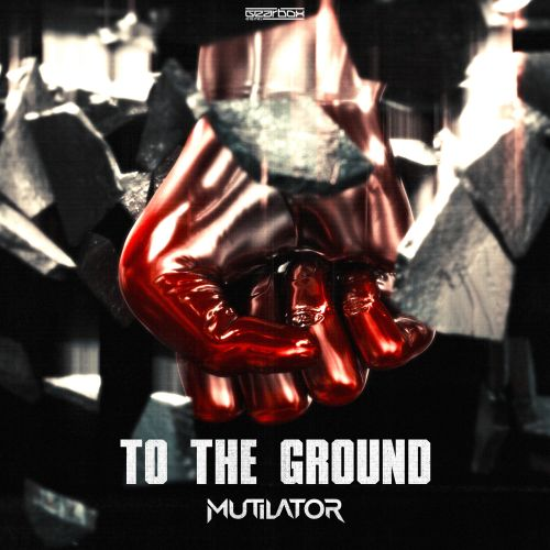 Mutilator - To The Ground - Gearbox Digital - 03:21 - 29.03.2021