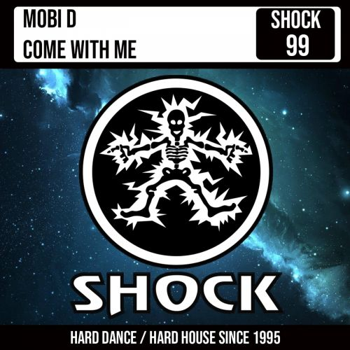 Mobi D - Come With Me - Shock Records - 06:56 - 09.04.2021