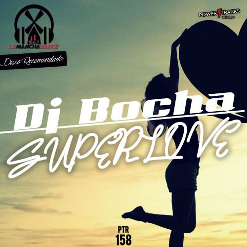 Dj Bocha - Superlove - Power Tracks Records - 06:28 - 09.04.2021