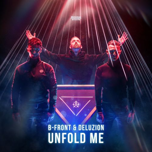 B-Front and Deluzion - Unfold Me - Roughstate - 05:14 - 16.04.2021