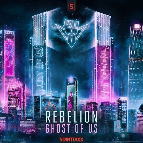 Rebelion - Ghost Of Us - Scantraxx - 04:57 - 15.04.2021