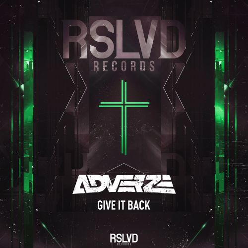 Adverze - Give It Back - RSLVD Records - 03:37 - 23.04.2021