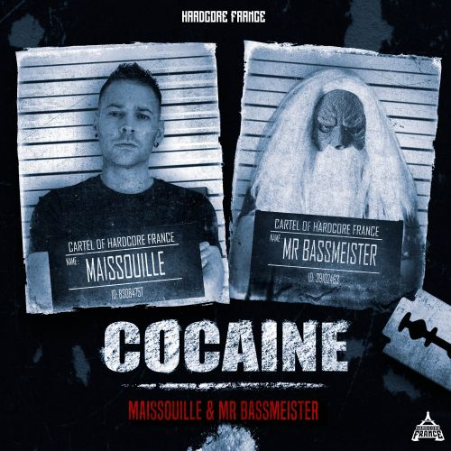 Maissouille and Mr. Bassmeister - Cocaïne - Hardcore France - 03:21 - 30.04.2021