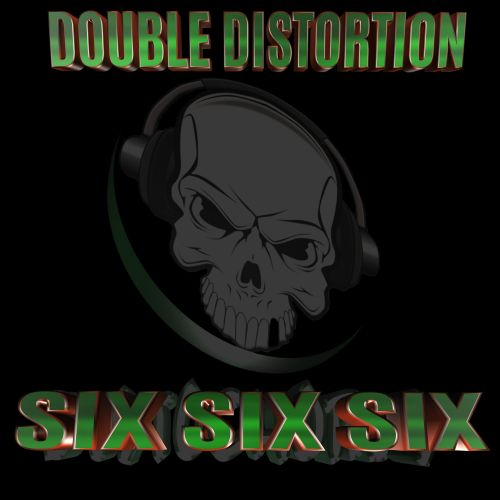 Double Distortion - SIX SIX SIX - Distochords - 05:09 - 18.04.2021