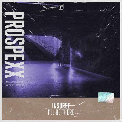 Insurge - I'll Be There - Scantraxx Prospexx - 03:06 - 29.04.2021