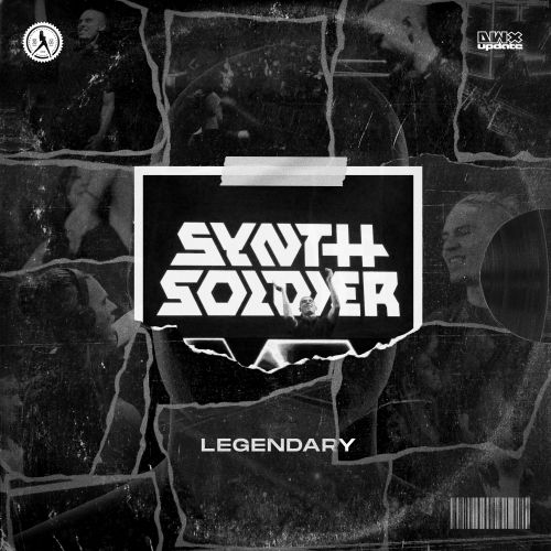 Synthsoldier - Legendary - Dirty Workz - 04:52 - 27.04.2021